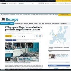 Village par village, les combattants prorusses progressent en Ukraine