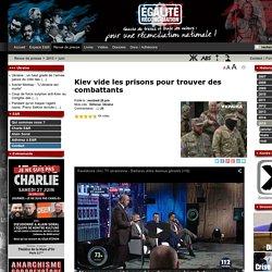 Kiev vide les prisons pour trouver des combattants