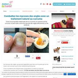 Combattez les mycoses des ongles avec un traitement naturel au curcuma - Améliore ta Santé