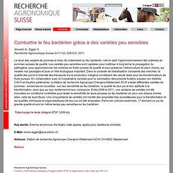 Recherche Agronomique Suisse 2(11+12), 526-533, 2011 Combattre le feu bactérien grâce à des variétés peu sensibles