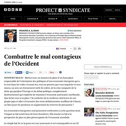 Combattre le mal contagieux de l'Occident - Mohamed A. El-Erian - Project Syndicate