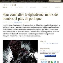 Pour combattre le djihadisme, moins de bombes et plus de politique