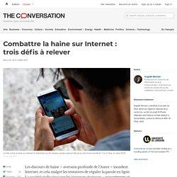 Combattre lahaine surInternet: troisdéfis àrelever