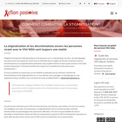 Comment combattre la stigmatisation? – Action positive VIH/sida