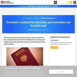 Combien coûtent les données personnelles sur le dark web