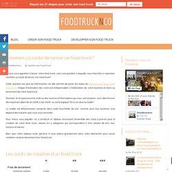 Combien ça coûte de lancer un food truck? Foodtrucknco.fr