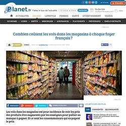 Combien coûtent les vols dans les magasins à chaque foyer français