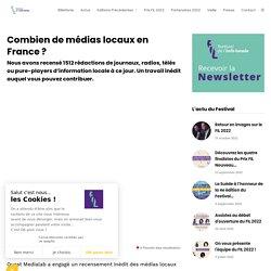 Combien de médias locaux en France ? - Festival de l'info locale