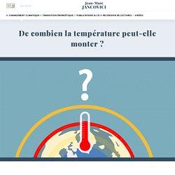 De combien la température peut-elle monter ? – Jean-Marc Jancovici