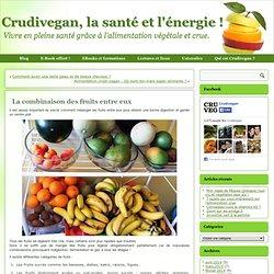 la santé et l'énergie !: La combinaison des fruits entre eux.