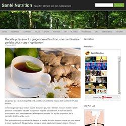 Recette puissante: Le gingembre et le citron, une combinaison parfaite pour maigrir rapidement
