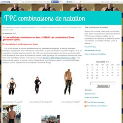 "I1- Les maillots et combinaisons en tissu (<2008) I2- Les combinaisons ""2eme génération"" (2008) - TPE combinaisons de natation"
