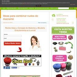 Ideas para combinar nudos de macramé » El blog de LosAbalorios.com