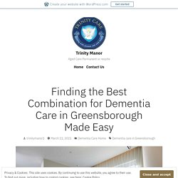 Finding the Best Combination for Dementia Care in Greensborough Made Easy
