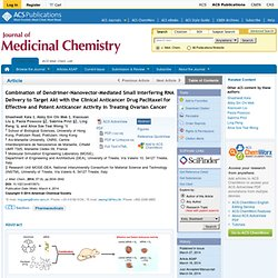 Combination of Dendrimer-Nanovector-Mediated Small Interfering RNA Delivery to Target Akt with the Clinical Anticancer Drug Paclitaxel for Effective and Potent Anticancer Activity in Treating Ovarian Cancer - Journal of Medicinal Chemistry (ACS Publicatio