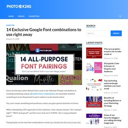 14 Exclusive Google Font combinations to use right away - PhotoADKing Blog