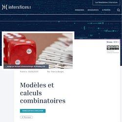 Modèles et calculs combinatoires