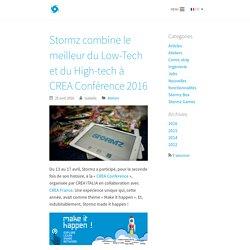 2016/04 - Combine le meilleur du Low-Tech et du High-tech à CREA Conférence 2016 - Stormz
