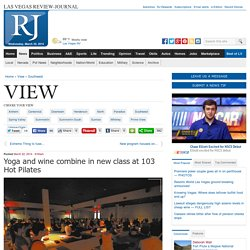 Yoga and wine combine in new class at 103 Hot Pilates