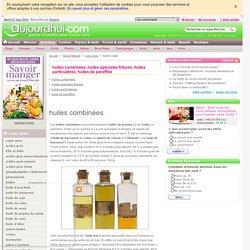 Huiles combinées, huiles spéciales fritures, huiles particulières, huiles de paraffine.. Les huiles étudiées par JM Cohen et Patrick Sérog