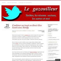 Combiner un tweet en direct (live tweet) avec Storify