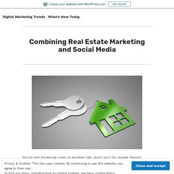 Combining Real Estate Marketing and Social Media