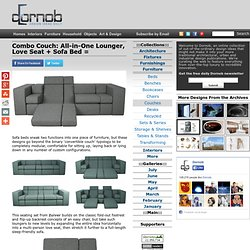 Combo Couch: All-in-One Lounger, Love Seat + Sofa Bed = « Dornob