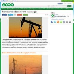 Combustibili fossili: tutti i vantaggi