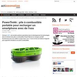 PowerTrekk : pile à combustible portable pour recharger un smartphone avec de l'eau