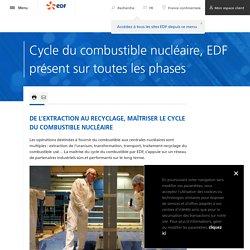 Cycle du combustible nucléaire, EDF présent sur toutes les phases