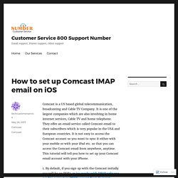 How to set up Comcast IMAP email on iOS – Customer Service 800 Support Number