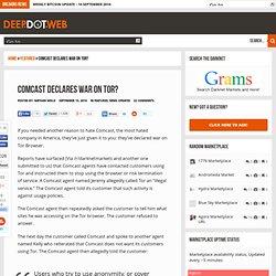 Comcast Declares War on Tor? - Deep Dot Web