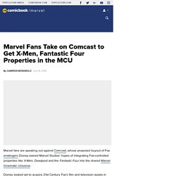 Marvel Fans Take on Comcast to Get X-Men, Fantastic Four Properties in the MCU