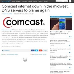 Comcast internet down in the midwest, DNS servers to blame again