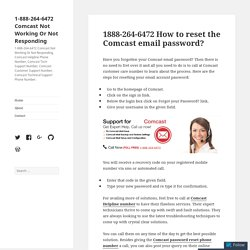 1-888-264-6472 How to reset the Comcast email password?