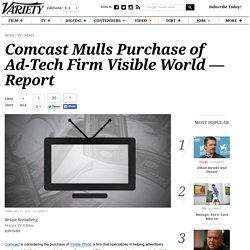 Comcast Mulls Purchase of Ad-Tech Firm Visible World — Report