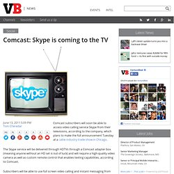 Comcast: Skype is coming to the TV