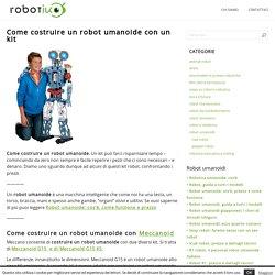 Come costruire un robot umanoide con un kit