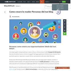 Come creare le reader personas del tuo blog