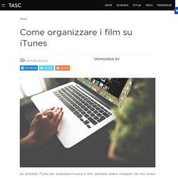 Come organizzare i film su iTunes - Tasc