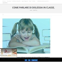 COME PARLARE DI DISLESSIA IN CLASSE