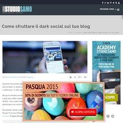 Come sfruttare il dark social sul tuo blog