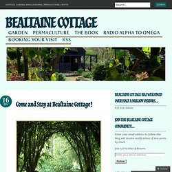 Come and Stay at Bealtaine Cottage!