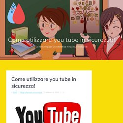 Come utilizzare you tube in sicurezza! - Dida-tech