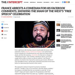 "France Arrests a Comedian For His Facebook Comments, Showing the Sham of the West's ""Free Speech"" Celebration"