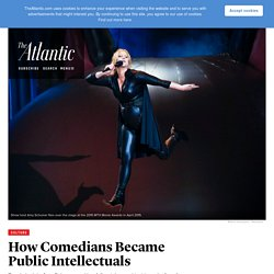 From Amy Schumer to John Oliver, How Comedians Became Public Intellectuals