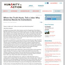 When the Truth Hurts, Tell a Joke: Why America Needs Its Comedians by Roger Cohen, Ryan Richards