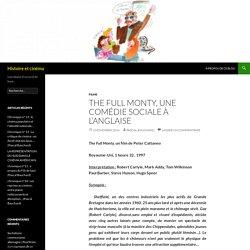 The Full Monty, une comédie sociale à l'anglaise