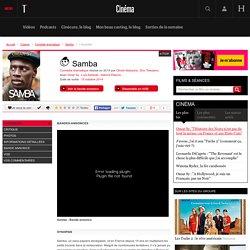 Samba (film 2014) - Comédie dramatique - L'essentiel