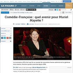 Comédie-Française : quel avenir pour Muriel Mayette ?